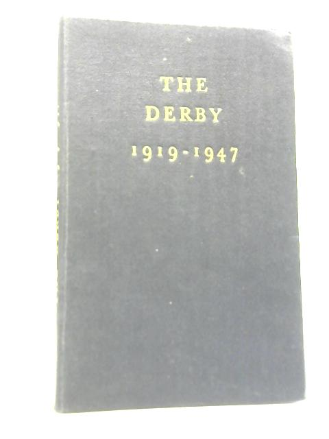The Derby 1919-1947 By George Melton