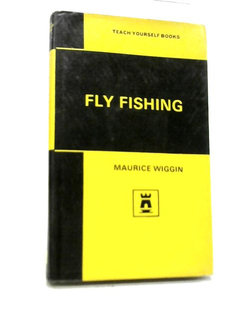 Teach Yourself Fly Fishing By Maurice Wiggin