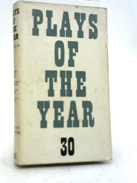 Plays Of The Year Vol 30, 1965 By J. C. Trewin