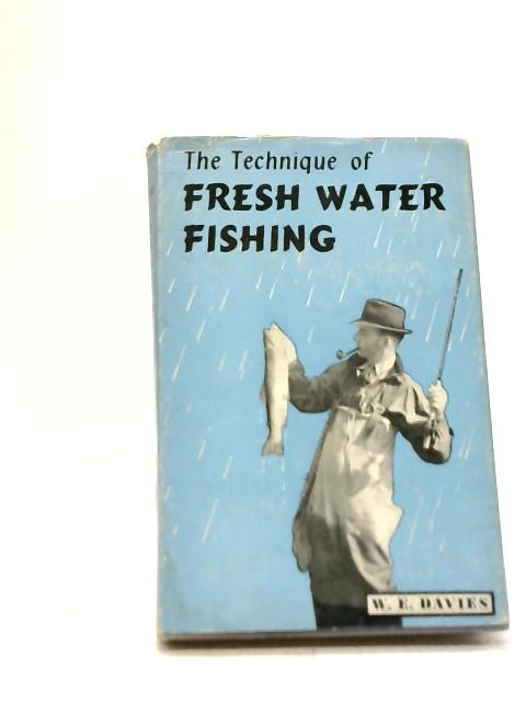 The Technique of Sea Fishing and Tackle Tinkering By William Ernest Davies