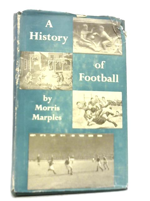 A History of Football By Morris Marples