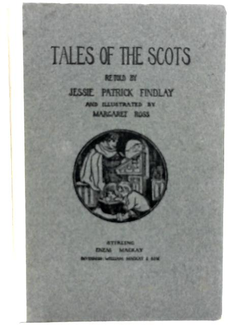 Tales of the Scots: Retold By J.P Findlay