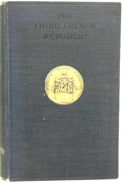 The Third French Republic By Frederick Lawton