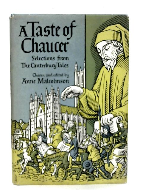 A Taste of Chaucer: Selections from the Canterbury Tales By Anne Malcolmson