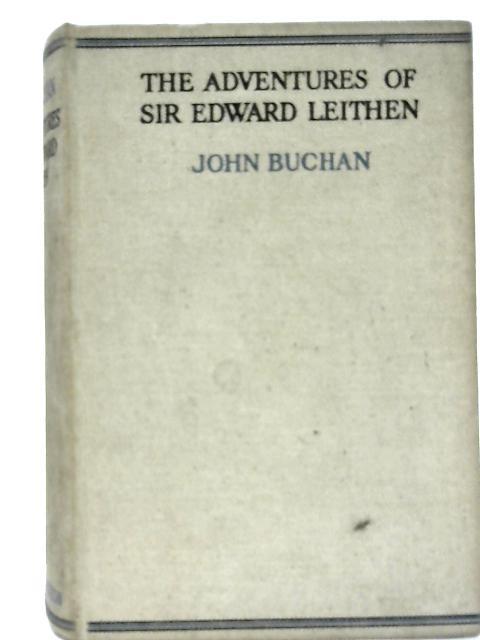 The Adventures of Sir Edward Leithen By John Buchan