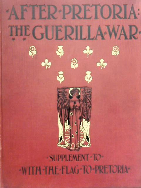 After Pretoria the Guerilla War Vol I By H. W. Wilson