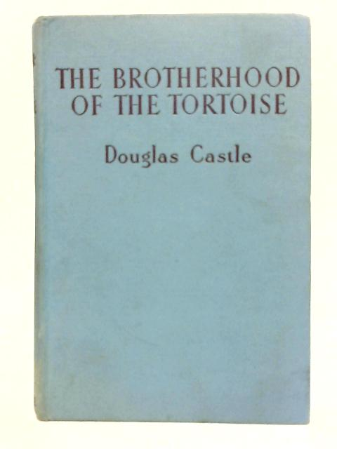 The Brotherhood of the Tortoise By Douglas Castle
