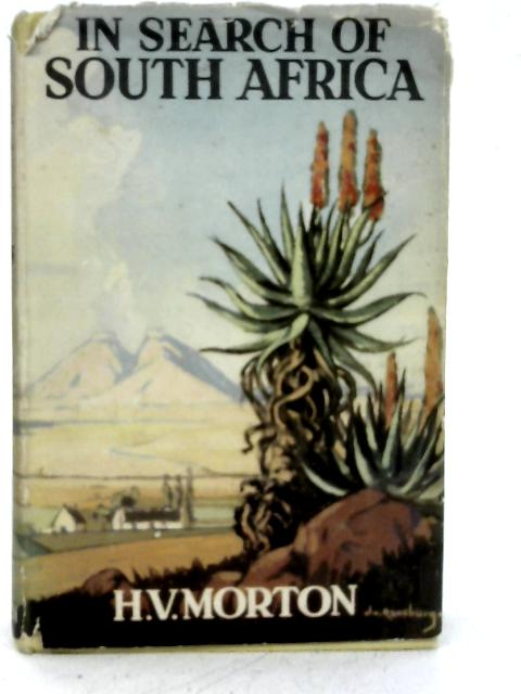In Search of South Africa. By H.V. Morton