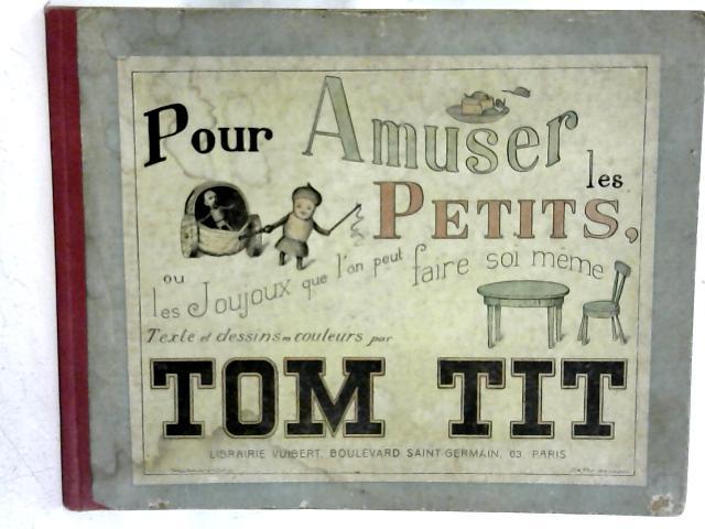 Pour Amuser les Petits By Tom Tit