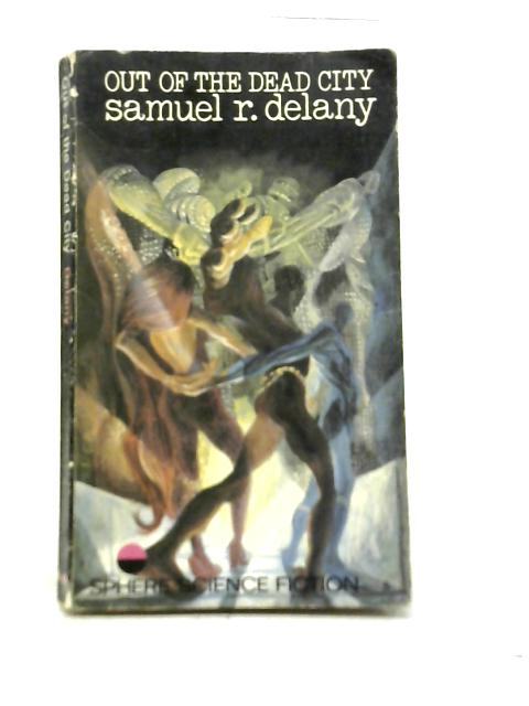 Out Of The Dead City By Samuel R. Delany