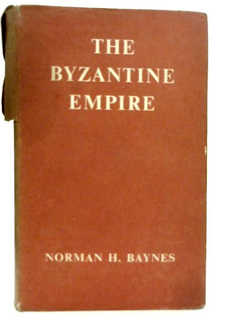 The Byzantine Empire By Norman H Baynes