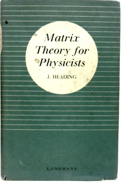 Matrix Theory for Physicists By John Heading