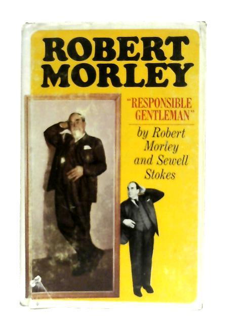 Robert Morley 'Responsible Gentleman' By Robert Morley