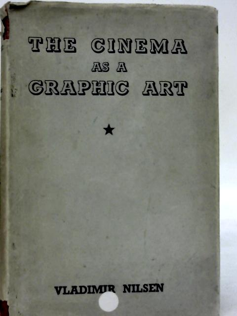 The Cinema as Graphic Art By V Nilsen