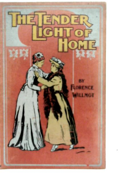 The Tender Light of Home By Florence Willmot