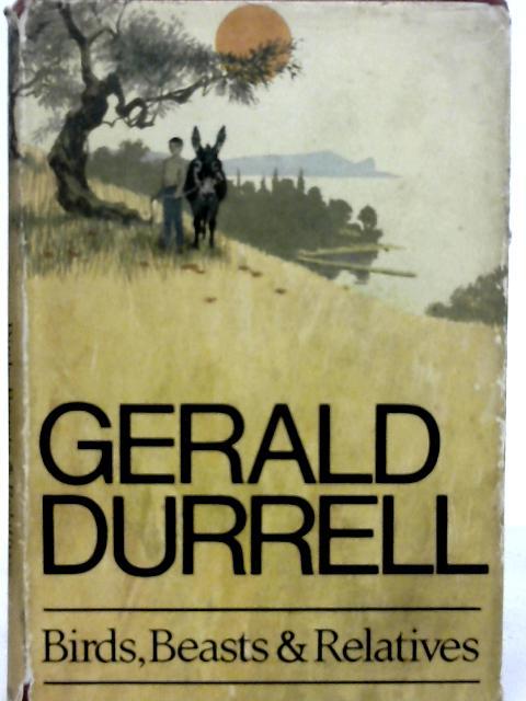 Birds, Beasts & Relatives By Gerald Durrell