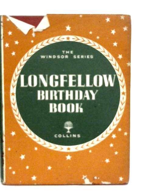 Longfellow Birthday Book By G. F. Maine