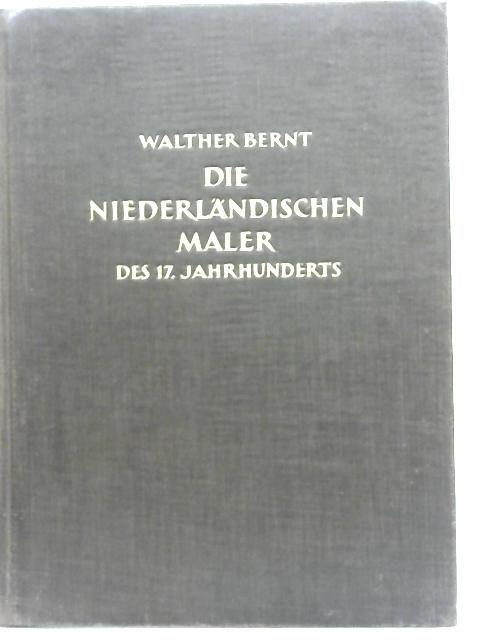 Die Niederlandischen Maler Des 17. Jahrhunderts. Zweiter Band By Walther Bernt