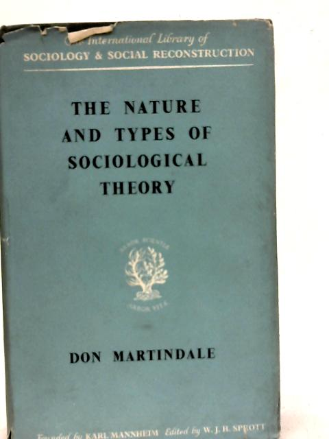 The Nature and Types of Sociological Theory By Don Albert Martindale