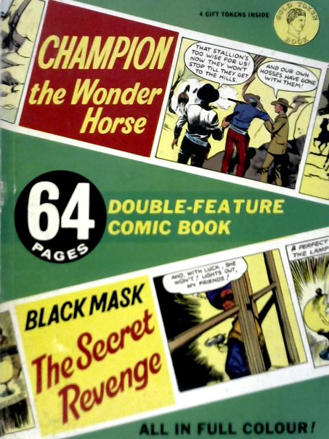 Champion the Wonder Horse - Black Mask the Secret Revenge By Unstated