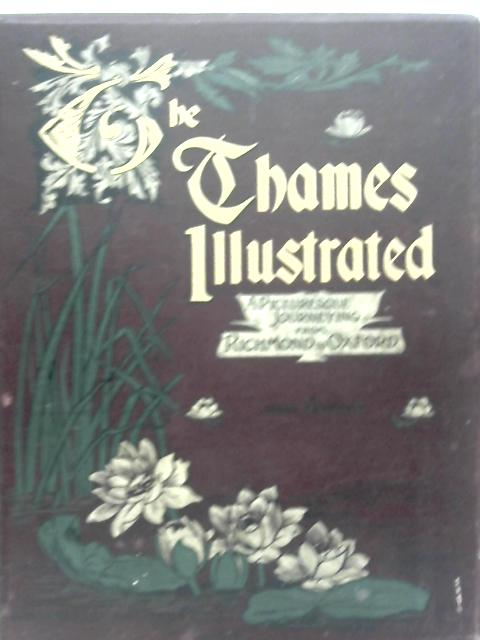 The Thames Illustrated By John Leyland