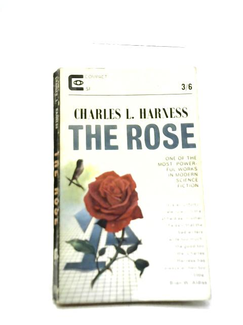 The Rose By C L Harness