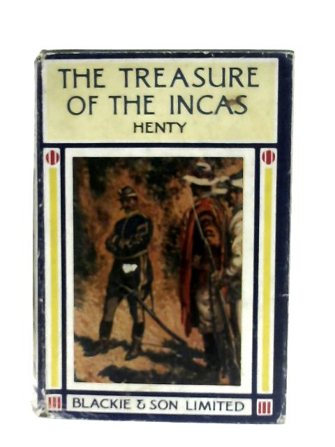 The Treasure of the Incas By G. A. Henty