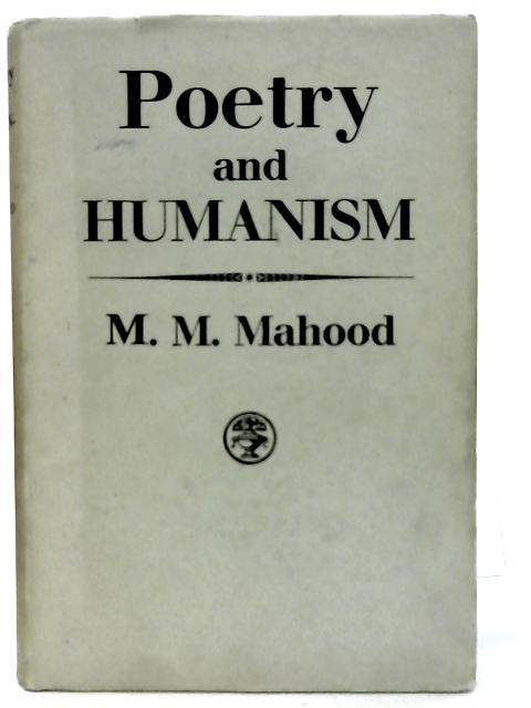 Poetry and Humanism By Molly Maureen Mahood