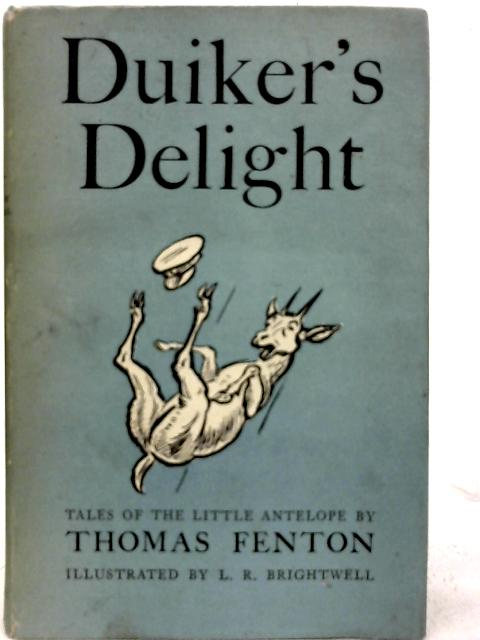 Duiker's Delight: Tales of the Little Antelope By Thomas Fenton