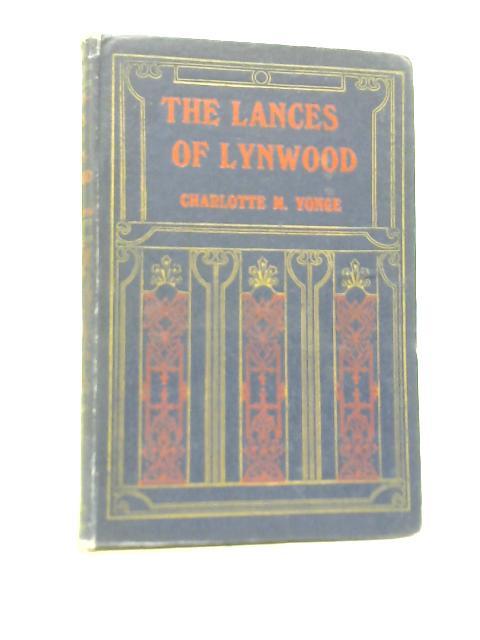 The Lances of Lynwood By Charlotte M. Yonge