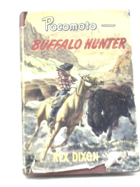 Pocomoto Buffalo Hunter By Rex Dixon