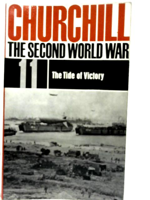 The Second World War: The Tide of Victory Volume 11 By Winston S Churchill