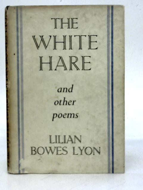 The White Hare and Other Poems By Lilian Bowes Lyon