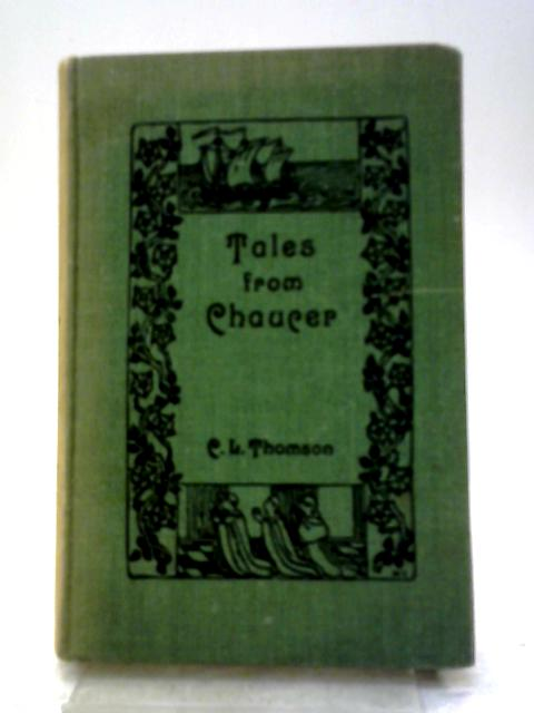 Tales from Chaucer By Clara L. Thomson