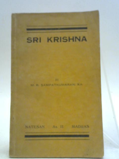 The Life and Teachings of Sri Krishna By M. R. Sampatkumaran