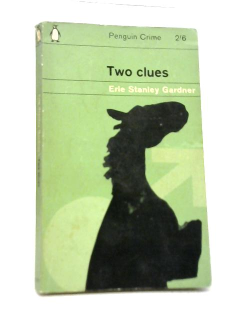 Two Clues By Erle Stanley Gardner