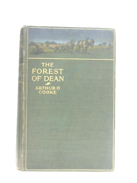 The Forest of Dean By Arthur O. Cooke