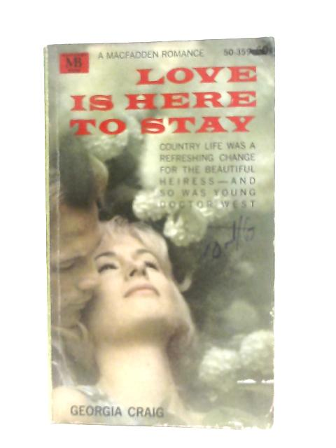 Love is Here to Stay By Georgia Craig