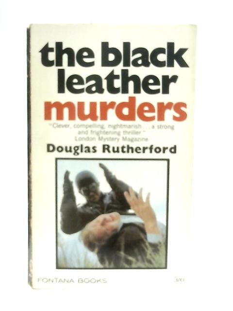 The Black Leather Murders By Douglas Rutherford