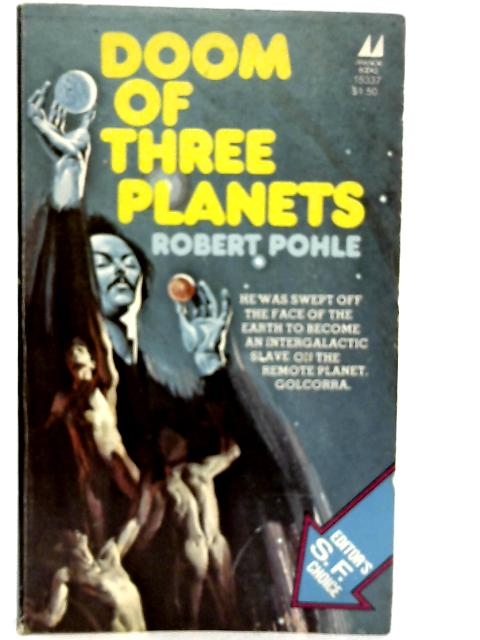 Doom of Three Planets By Robert Pohle