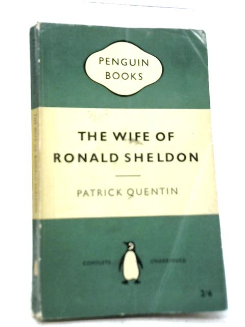 The Wife of Ronald Sheldon By Patrick Quentin