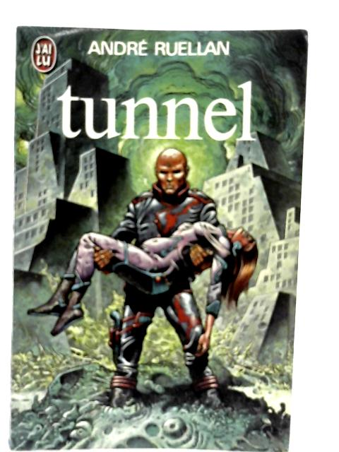 Tunnel By Andre Ruellan