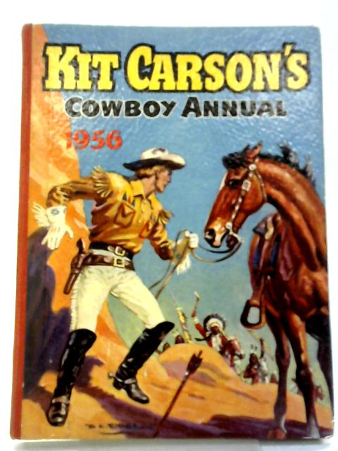 Kit Carson's Cowboy Annual 1956 By Various
