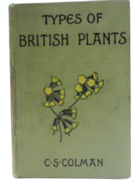 Types of British Plants By C.S.Colman