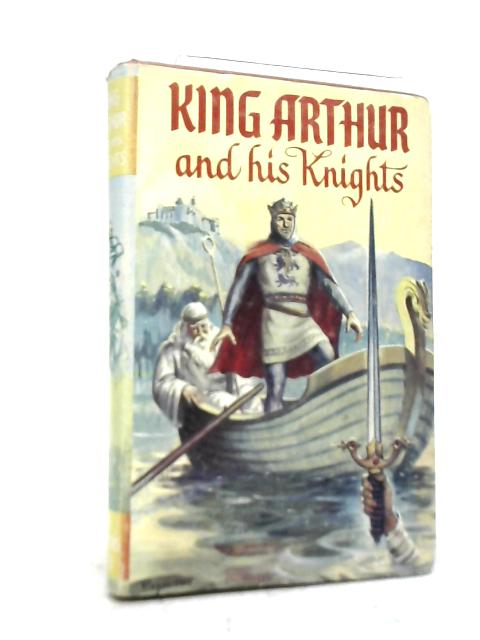King Arthur and His Knights By Stuart Campbell