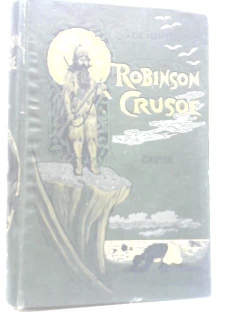 The Adventures of Robinson Crusoe By Daniel Defoe