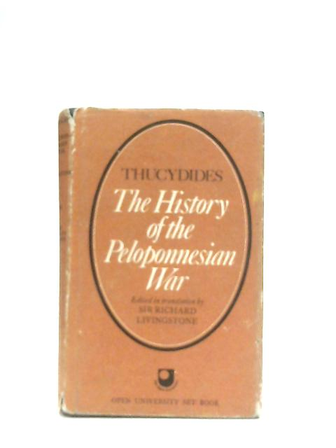 Thucydides, The History of the Pelonnesian War By R. Livingstone