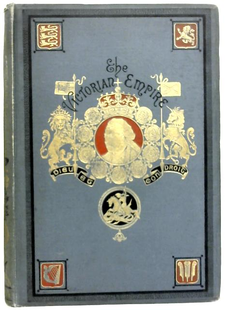 Victorian Empire; A Brilliant Epoch in Our National History. Div. II By James Taylor