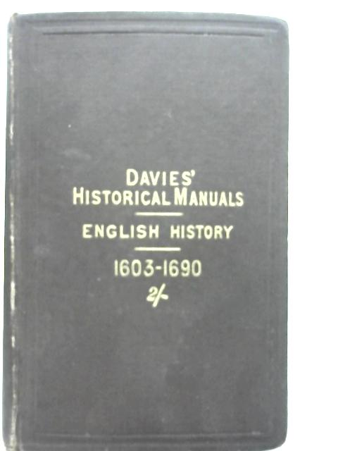 History of England, 1603 - 1690 By J. Davies