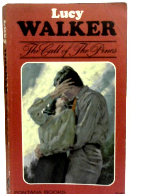 The Call of the Pines By Lucy Walker